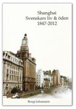 Shanghai Svenskar 1847-2012